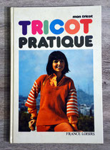 Livre Tricot Pratique - Edition France Loisirs (Vintage)