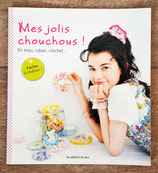 NEUF - Livre Mes jolis chouchous en tissu, ruban, crochet