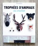 NEUF - Livre Trophées d'animaux au crochet