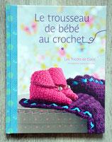 NEUF - Livre Le trousseau de bébé au crochet