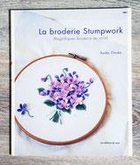 NEUF - La broderie Stumpwork