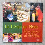 Le Livre de Noël - Créer chez soi des Noëls qui font rêver
