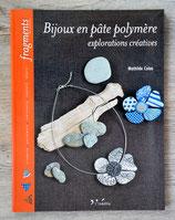 NEUF - Livre Bijoux en pâte polymère - Explorations créatrices