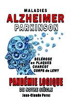 Maladies Alzheimer, Parkinson, Pandémie logique de notre siècle