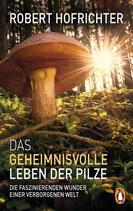 Das geheimnissvolle Leben der Pilze