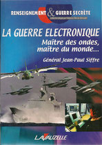 La Guerre Electronique : maître des ondes ,maître du monde