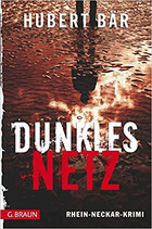 Dunkles Netz - Rhein-Neckar-Krimi