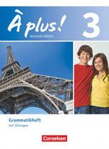 À plus! Nouvelle édition 3 - Grammatikheft