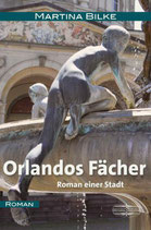 Orlandos Fächer - Roman einer Stadt