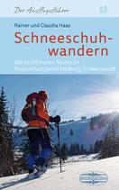Schneeschuhwandern - Die 34 schönsten Touren im Naturschutzgebiet Feldberg/Schwarzwald