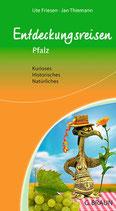 Entdeckungsreisen Pfalz: Natürliches – Historisches – Kurioses
