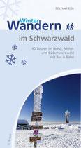 Winterwandern im Schwarzwald - 40 Touren im Nord-, Mittel- und Südschwarzwald mit Bus & Bahn