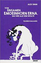 Vom einsamen Emoeinhorn Erna, das wie alle sein wollte - tRAURIGE bALLADEN