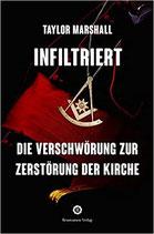 Infiltriert - Die Verschwörung zur Zerstörung der Kirche
