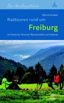 Radtouren rund um Freiburg - 24 Touren für Rennrad, Mountainbike und Stadtrad