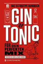 Gin & Tonic: Das ultimative Handbuch für den perfekten Mix