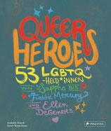 Queer Heroes - 53 LGBTQ-Held*innen von Sappho bis Freddie Mercury und Ellen DeGeneres