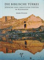 Die biblische Türkei Jüdische und Christliche Stätten in Kleinasien