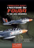 Magister dixit L'Histoire du Fouga et de ses dérivés.
