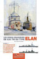 LES AVISOS DRAGUEURS DE 630 TW DU TYPE 'ELAN' - Tome 2