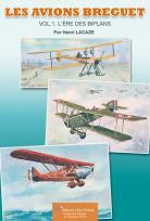 LES AVIONS BREGUET. Vol.1 - L'ère des Biplans