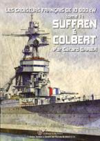 Les Croiseurs Français de 10 000tW - Tome 1. SUFFREN & COLBERT