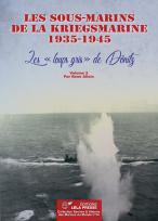 """Les sous-marins de la Kriegsmarine 1935-1945. Les """"loups gris"""" de Dönitz - Vol. 2"""