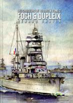 Les Croiseurs Français de 10 000tW - Tome 2. FOCH & DUPLEIX