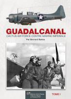 GUADALCANAL, Cactus Air Force contre Marine Impériale. Vol.01
