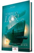 TORPEDO LOS! Les U-boote dans la Bataille de l'Atlantique Tome 1 : 1939-1941