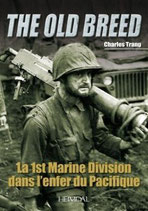 The Old Breed : la 1st Marine Division dans l'enfer du Pacifique