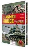 L'ARMÉE ROUGE - TOME 1 - 1918 - 1943  De la naissance à Stalingrad