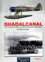GUADALCANAL, Cactus Air Force contre Marine Impériale. Vol.02