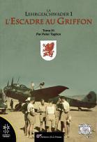 La Lehrgeschwader 1 : l'Escadre au Griffon T. 01