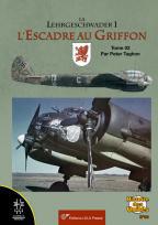 La Lehrgeschwader 1 : l'Escadre au Griffon T. 02