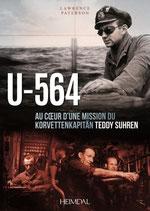 U-564 Au coeur d'une mission du Korvettenkapitaïn Teddy SUHREN