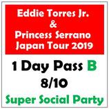 【お得!】1DayパスB <8/10(土)Super Social Party><前売限定!>