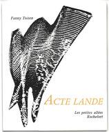 Acte lande, par Fanny Toison