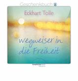 Eckhart Tolle – Wegweiser in die Freiheit