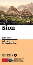 Sion 1850-1920 - Découvrir le Patrimoine
