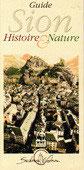Guide de Sion, Histoire et Nature