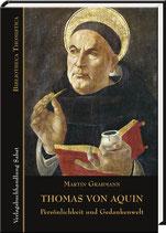Grabmann, Martin: Thomas von Aquin – Persönlichkeit und Gedankenwelt