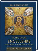 Waste, Dr. Gabriele: Katholische Engellehre