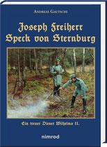 Joseph Freiherr Speck von Sternburg – ein Treuer Diener Kaiser Wilhelms II