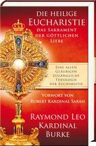 Burke, Raymond Leo Kardinal: Die heilige Eucharistie, das Sakrament der göttlichen Liebe