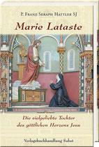 P. Franz Seraph Hattler SJ: Marie Lataste, die vielgeliebte Tochter des göttlichen  Herzens Jesu