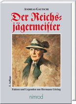 Gautschi, Andreas: Der Reichsjägermeister