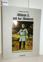 Andreas Gautschi: Wilhelm II. und das Waidwerk