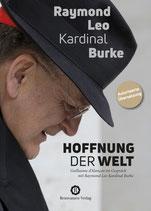 Burke, Raymond Leo Kardinal: Hoffnung der Welt