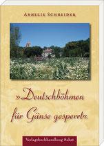 Schneider, Annelie: »Deutschböhmen für Gänse gesperrt«